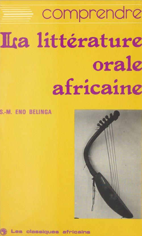 Comprendre la littérature orale africaine