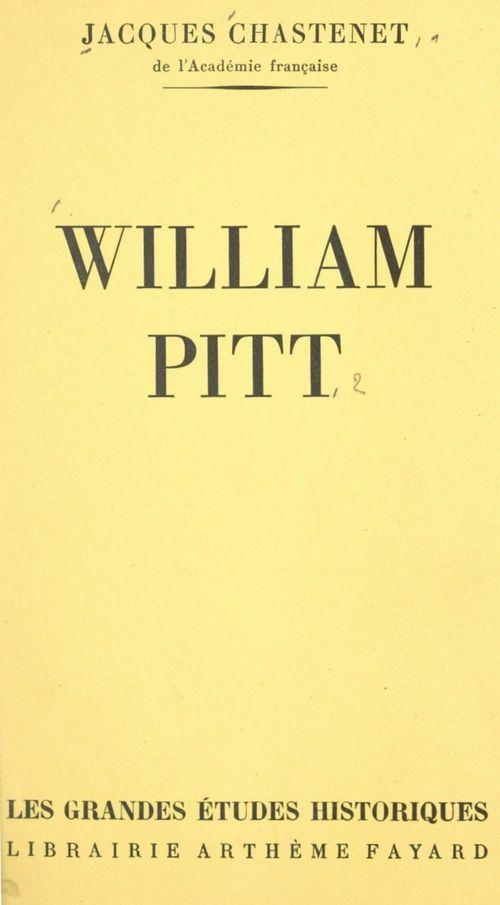 William Pitt  - Jacques Chastenet