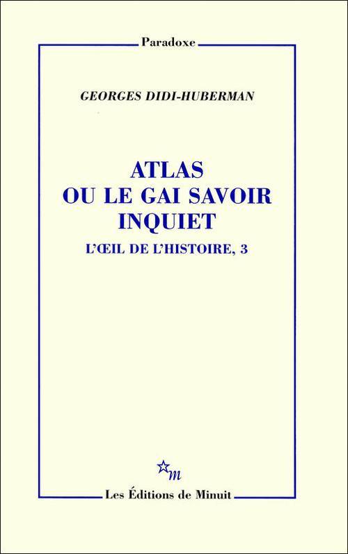 L'oeil de l'histoire t.3 ; Atlas ou le gai savoir inquiet