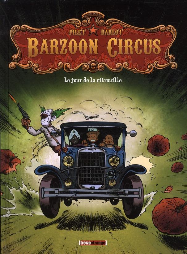 Barzoon circus t.1 ; le jour de la citrouille
