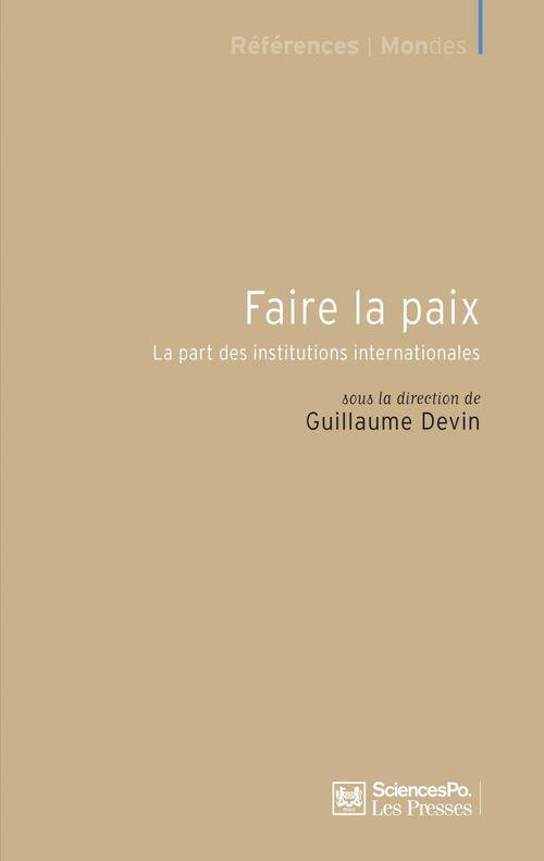 Faire la paix ; la part des institutions internationales