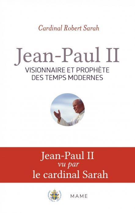 JEAN-PAUL II, VISIONNAIRE ET PROHPETE DES TEMPS MODERNES
