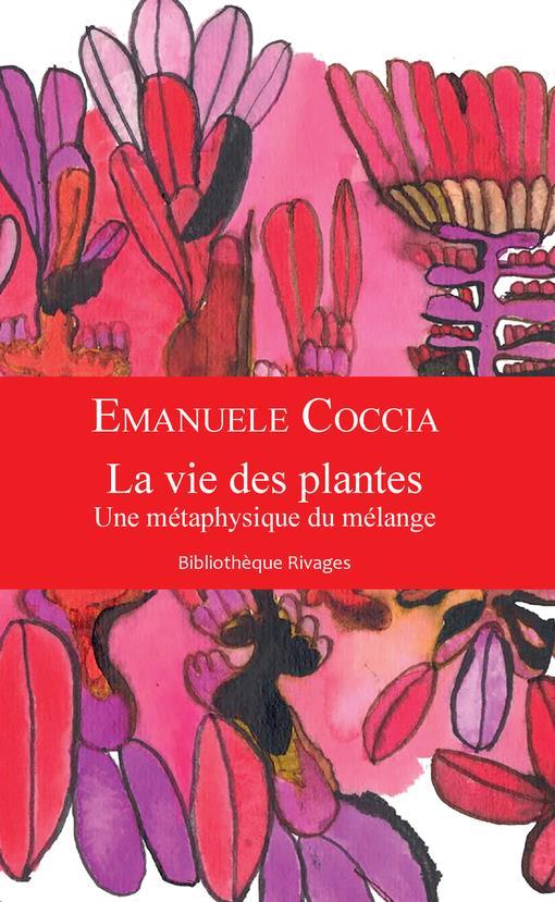 LA VIE DES PLANTES  -  UNE METAPHYSIQUE DU LANGAGE
