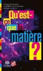 Vente EBooks : Qu'est-ce que la matière ?  - Jean-Marc LEVY-LEBLOND - Françoise Balibar - Roland Lehoucq
