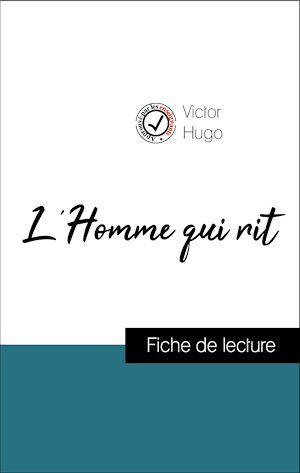 Analyse de l'oeuvre : L'Homme qui rit (résumé et fiche de lecture plébiscités par les enseignants sur fichedelecture.fr)