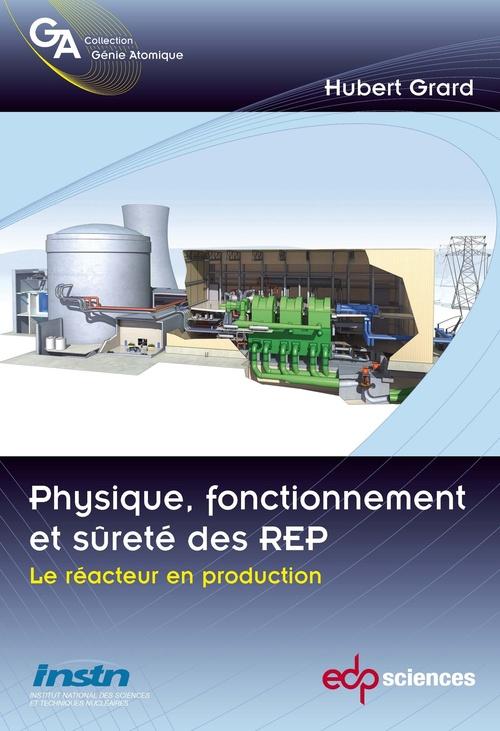 Fonctionnement, physique et sureté des REP t.2 ; le réacteur en production