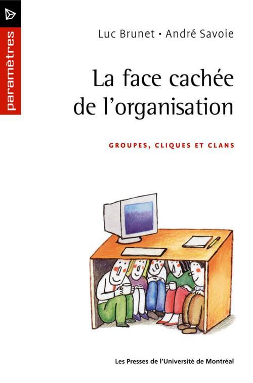 La face cachée de l'organisation ; groupes, cliques et clans