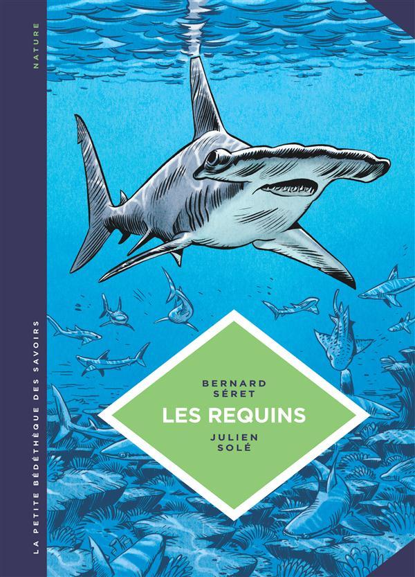 La petite bédéthèque des savoirs T.3 ; les requins