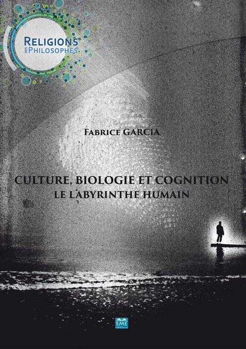 Culture biologie et cognition, le labyrinthe humain