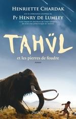 Vente EBooks : Tahül et les pierres de foudre  - Henry de Lumley - Henriette CHARDAK