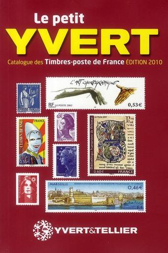 Le Petit Yvert ; Catalogues Des Timbres-Poste De France (Edition 2010)