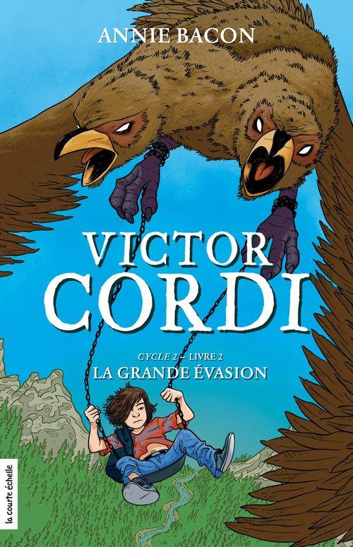 Victor cordi v 07 cycle 2 vol. 2 la grande evasion