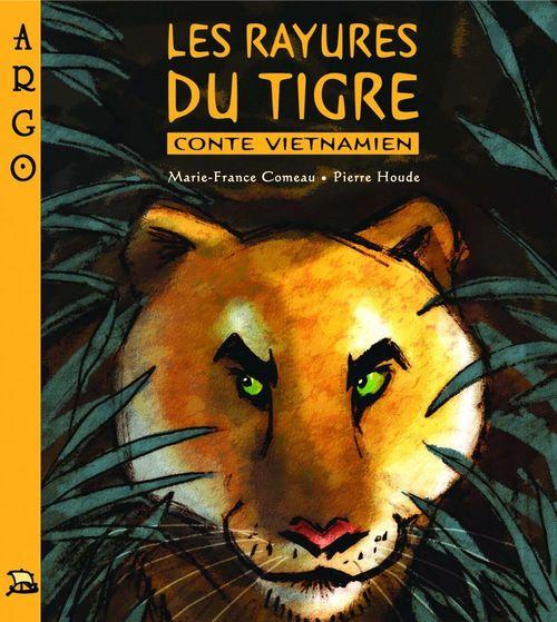 Les rayures du tigre ; conte vietnamien