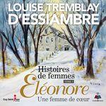 Histoires de femmes, tome 1  - Louise Tremblay-D'Essiambre