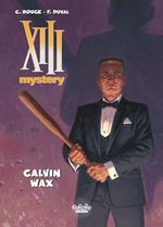 Vente Livre Numérique : XIII Mystery - Volume 10 - Calvin Wax  - Fred Duval