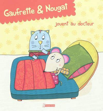 Gaufrette & Nougat jouent au docteur
