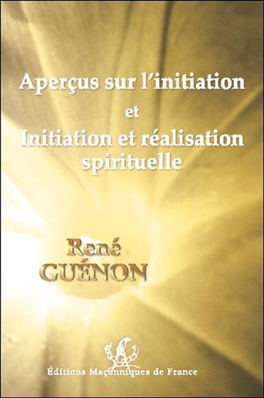 aperçus sur l'initiation ; initiation et réalisation spirituelle