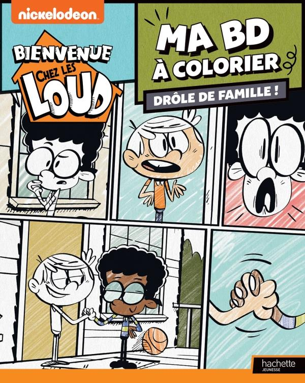 BIENVENUE CHEZ LES LOUD  -  MA BD A COLORIER  -  DROLE DE FAMILLE !