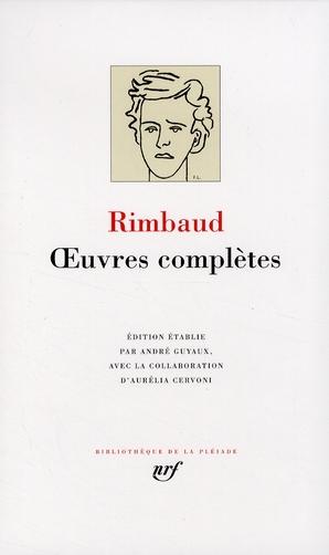 Oeuvres complètes : oeuvres en prose et en vers (1868-1873) ; une saison en enfer ; illuminations ; lettres de Rimbaud et de quelques correspondants (1870-1875) ; vie et documents 1854-1891