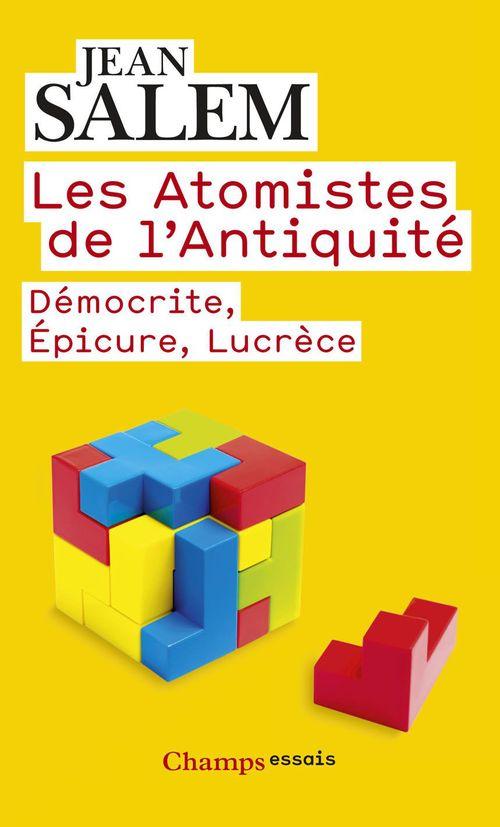 Les atomistes de l'antiquité ; Démocrite, Epicure, Lucrèce
