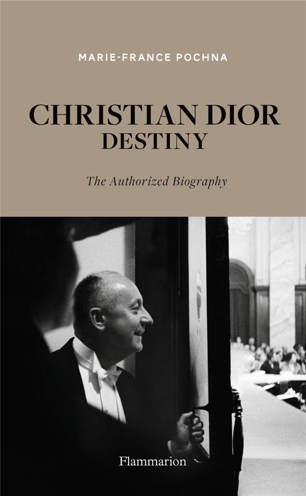 Christian Dior destiny : the authorized biography