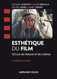 Esthétique du film ; 125 ans de théorie et de cinéma (5e édition)