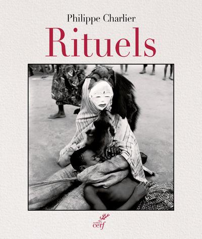 CHARLIER, PHILIPPE  - RITUELS
