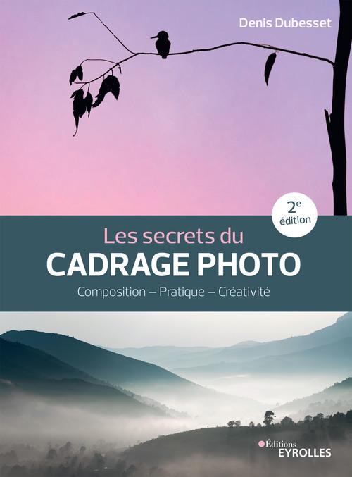 Les secrets du cadrage photo (2e édition)