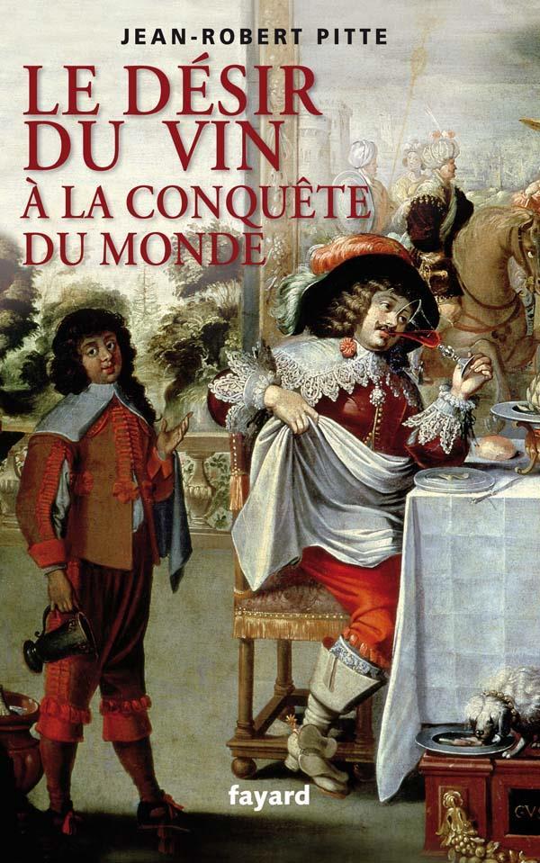 Le désir du vin ; à la conquête du monde