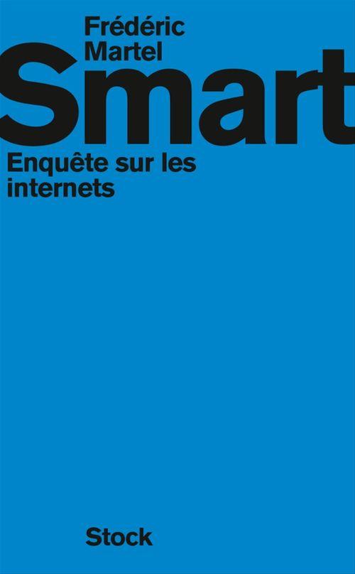 Smart ; enquête sur les internets