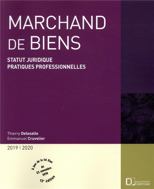 Marchand de biens ; statut juridique ; pratiques professionnelles (édition 2019/2020)