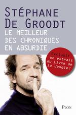 Vente EBooks : Extrait - Le meilleur des Chroniques en absurdie  - Stéphane De Groodt