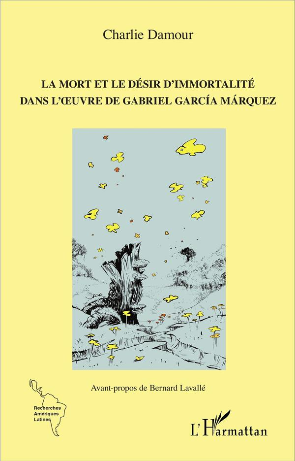 La mort et le désir d'immortalité dans l'oeuvre de Gabriel García Márquez