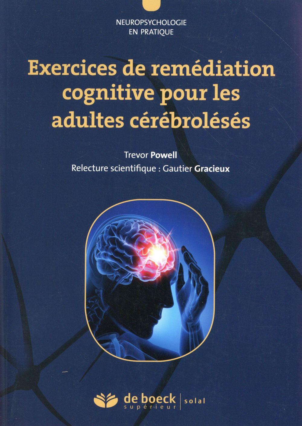 Exercices de remédiation cognitive ; pour les patients cérébrolésés