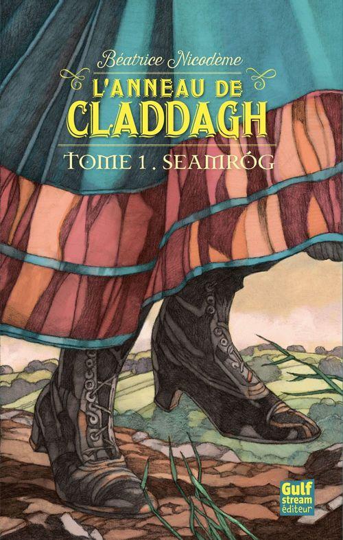 L'anneau de Claddagh t.1 ; Seamrog