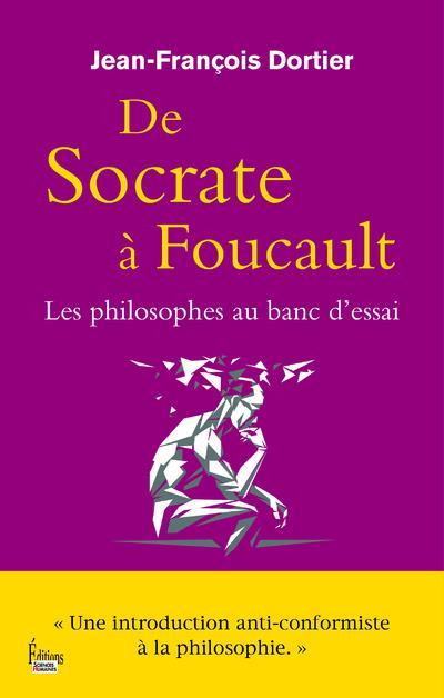 De Socrate à Foucault ; les philosophes au banc d'essai