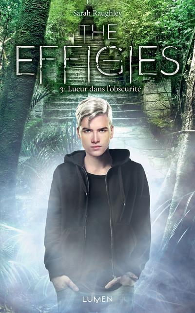 The Effigies T.3 ; Legacy Of Light