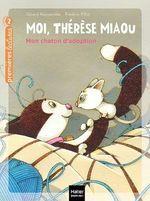 Vente Livre Numérique : Moi, Thérèse Miaou - Mon chaton d'adoption CP/CE1 6/7 ans  - Gérard Moncomble