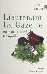 Lieutenant La Gazette  - Jean Vartier