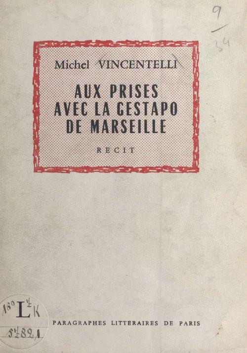 Aux prises avec la Gestapo de Marseille