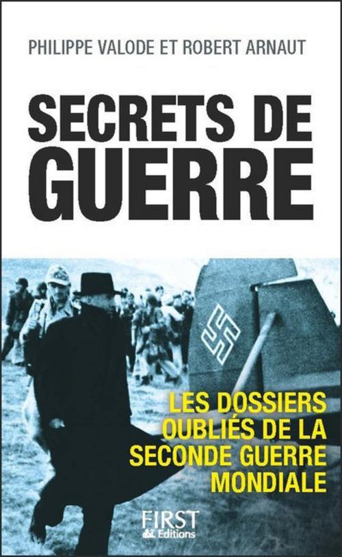 Secrets de guerre ; les dossiers oubliés de la Seconde Guerre Mondiale