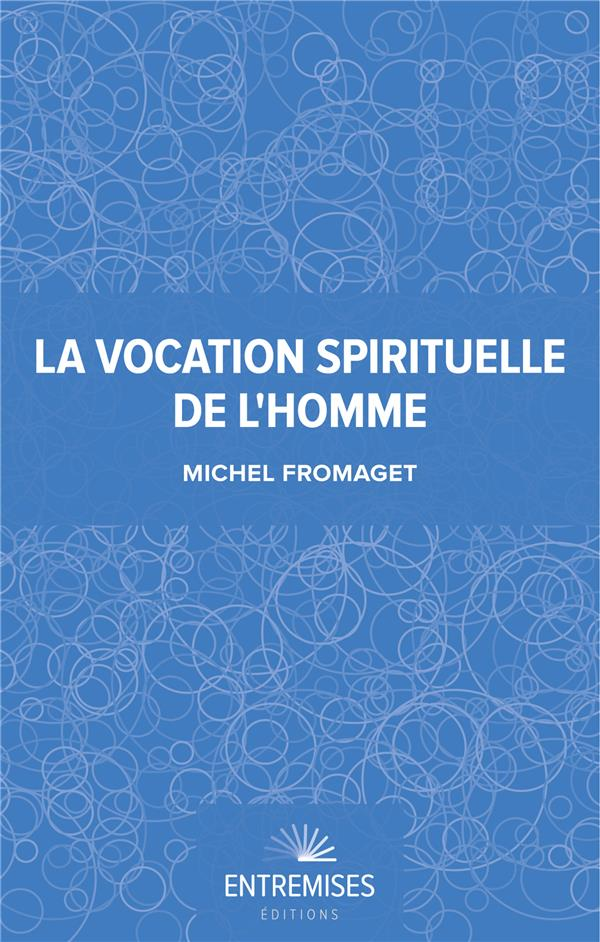La vocation spirituelle de l'homme