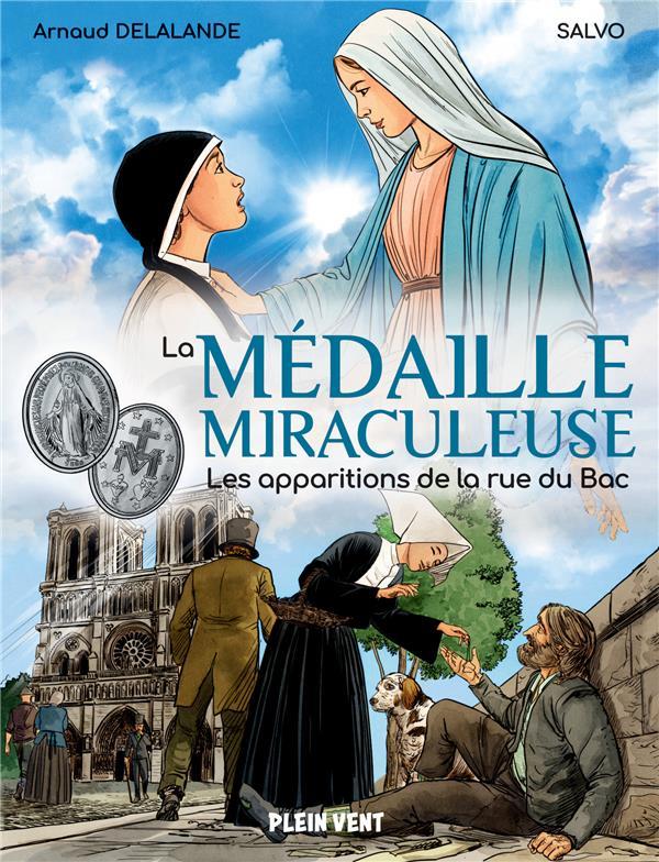 La médaille miraculeuse : les apparitions de la rue du Bac