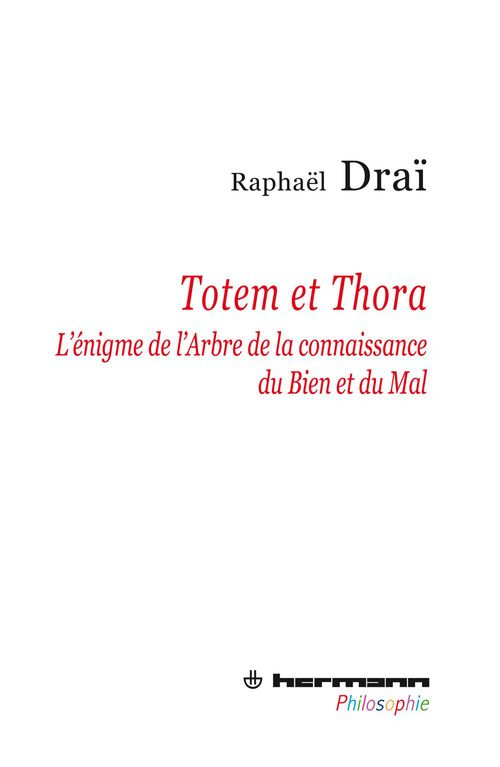 Totem et Thora ; l'énigme de l'Arbre de la connaissance du Bien et du Mal