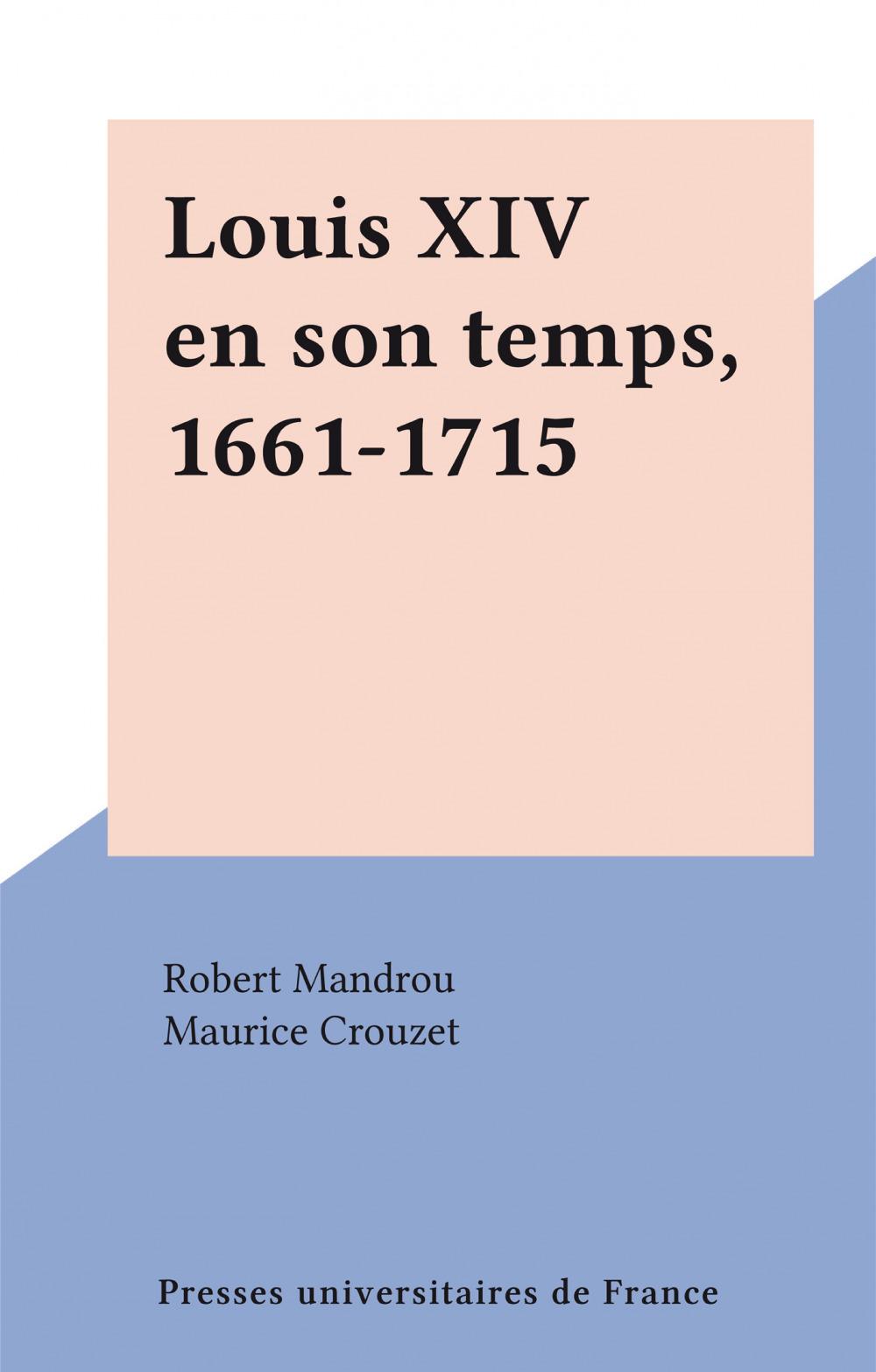 Louis XIV en son temps, 1661-1715