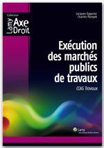 Exécution des marchés publics de travaux ; CCAG travaux