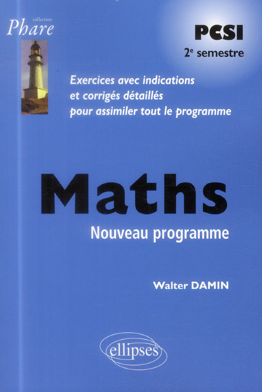 mathématiques PCSI ; exercices corrigés ; 2ème période conforme au nouveau programme 2013
