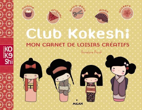 Club Kokeshi ; mon carnet de loisirs créatifs