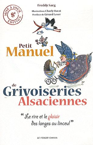 Petit manuel de grivoiseries alsaciennes ; le lire et le plaisir des langes au linceul