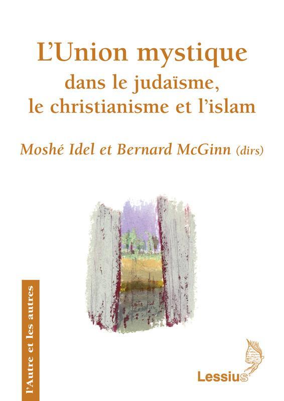 L'Union Mystique Dans Le Judaisme, Le Christianisme Et L'Islam